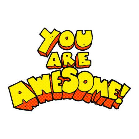 crazy cartoon: you are awesome freehand drawn cartoon sign Illustration