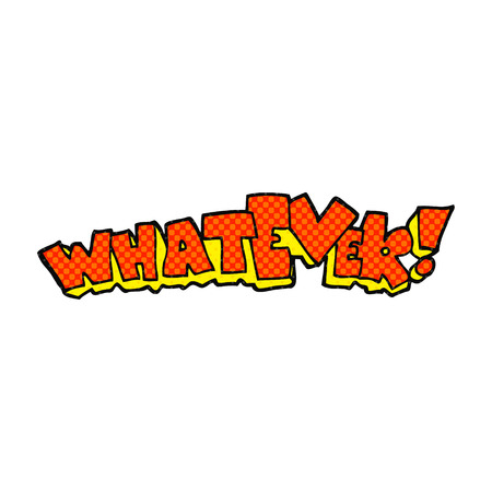 whatever: freehand drawn cartoon Whatever! sign Illustration
