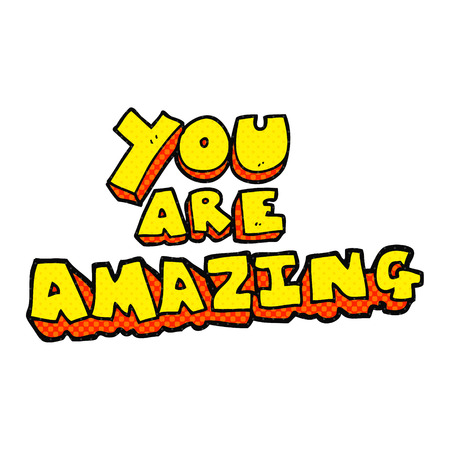 affirmation: freehand drawn cartoon you are amazing text