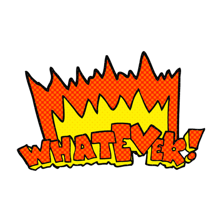 whatever: freehand drawn cartoon Whatever! shout