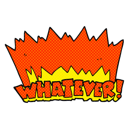 whatever: freehand drawn comic book style cartoon Whatever! shout Illustration