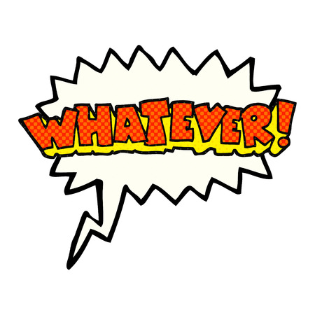 whatever: freehand drawn comic book speech bubble cartoon Whatever! shout Illustration