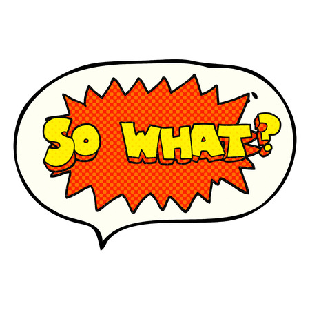 so: so what freehand drawn comic book speech bubble cartoon sign