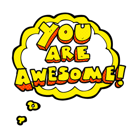 affirmation: freehand drawn thought bubble cartoon you are awesome text Illustration
