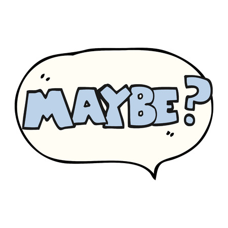 maybe: maybe freehand drawn speech bubble cartoon symbol Illustration