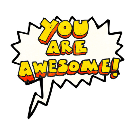affirmation: freehand speech bubble textured cartoon you are awesome text