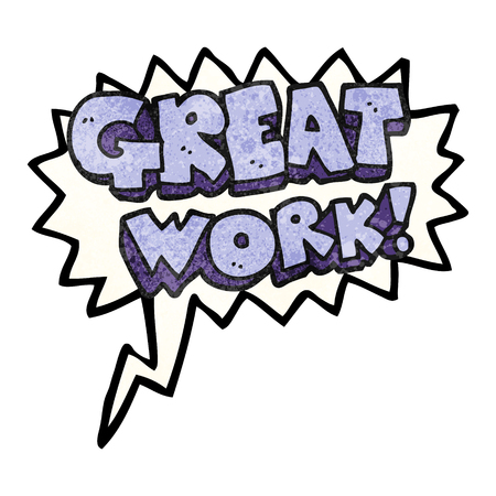 great work: great work freehand speech bubble textured cartoon symbol