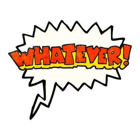 whatever: freehand speech bubble textured cartoon Whatever! shout Illustration