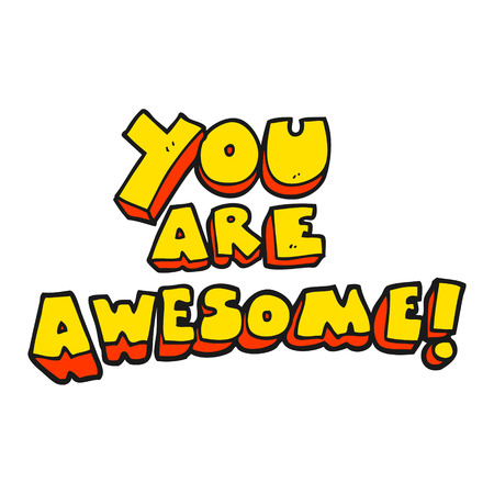affirmation: freehand drawn cartoon you are awesome text