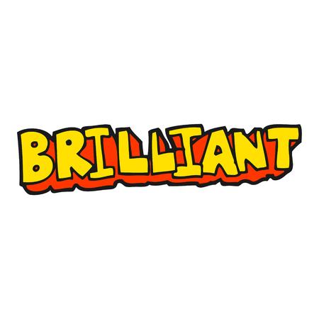 brilliant: brilliant freehand drawn cartoon word
