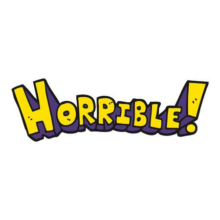 horrible: freehand drawn cartoon word horrible