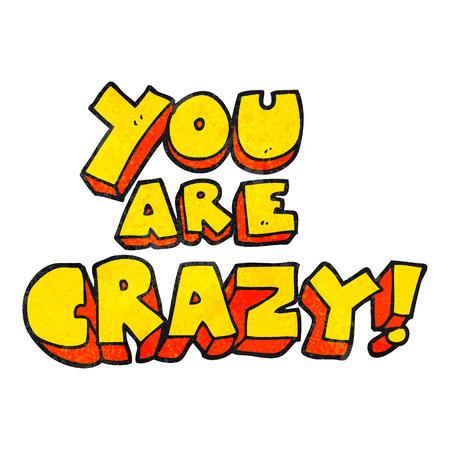 crazy: you are crazy freehand textured cartoon symbol