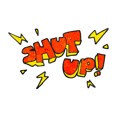 shut up: freehand textured cartoon shut up! symbol