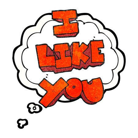 i like: I like you freehand drawn thought bubble textured cartoon symbol Illustration