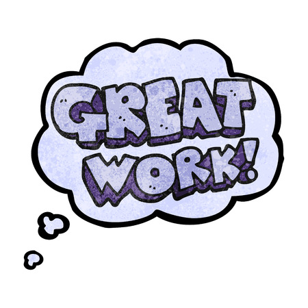 great work: great work freehand drawn thought bubble textured cartoon symbol