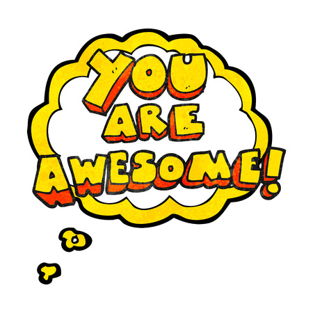 affirmation: freehand drawn thought bubble textured cartoon you are awesome text