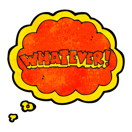 whatever: freehand drawn thought bubble textured cartoon Whatever! shout