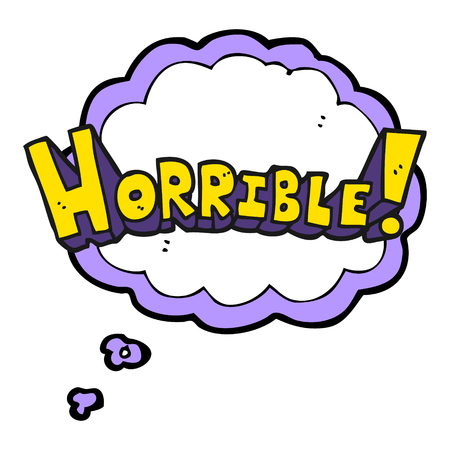 horrible: freehand drawn thought bubble cartoon word horrible