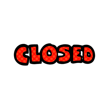 cartoon doodle closed sign