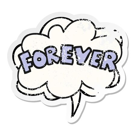 cartoon word Forever with speech bubble distressed distressed old sticker