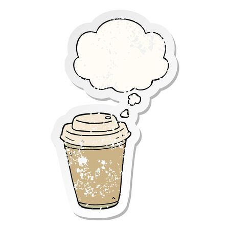 cartoon takeout coffee cup with thought bubble as a distressed worn sticker Illustration
