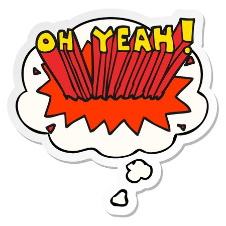 cartoon text Oh Yeah! with thought bubble as a printed sticker Illustration