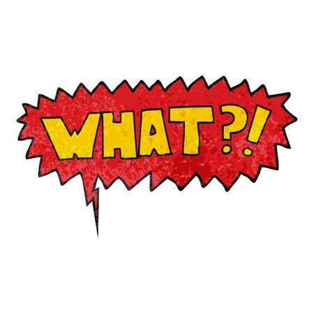 Cartoon-Wort Was?! mit Sprechblase im Grunge-Distressed-Retro-strukturierten Stil