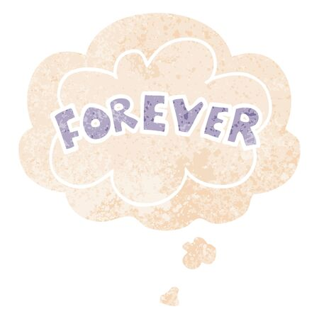 cartoon word Forever with thought bubble in grunge distressed retro textured style