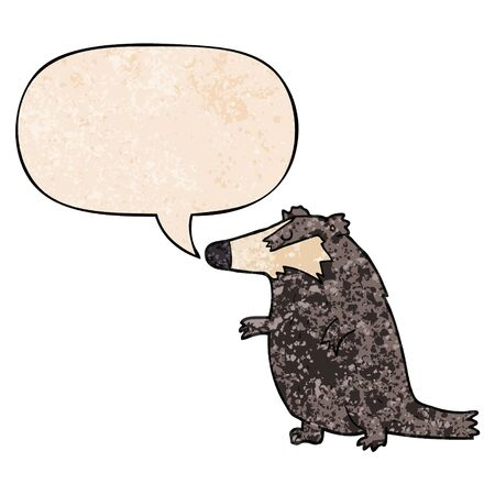 cartoon badger with speech bubble in retro texture style