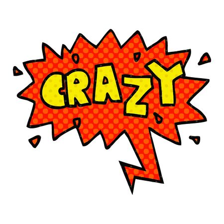 cartoon word crazy with speech bubble in comic book style