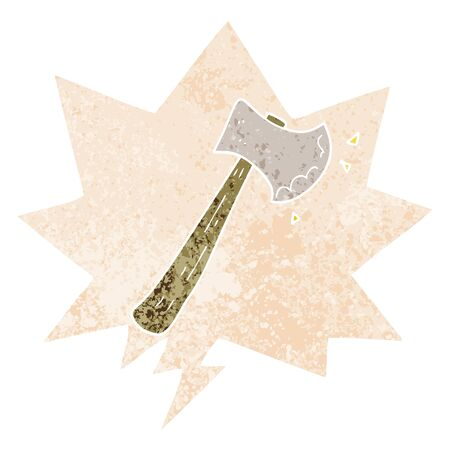 cartoon axe with speech bubble in grunge distressed retro textured style