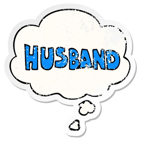 cartoon word husband with thought bubble as a distressed worn sticker Ilustração