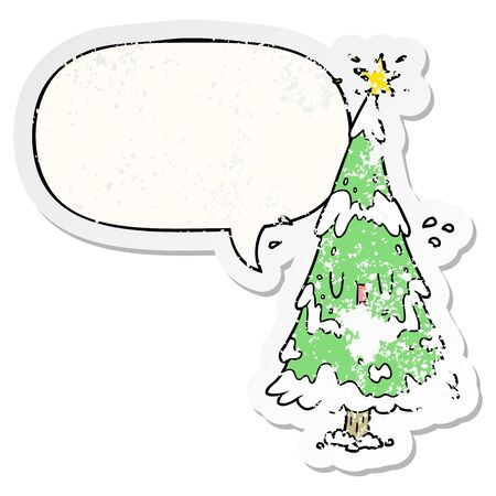 cartoon snowy christmas tree with happy face with speech bubble distressed distressed old sticker
