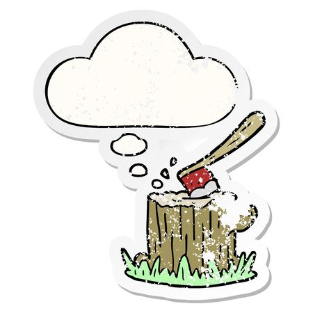 cartoon axe in tree stump with thought bubble as a distressed worn sticker