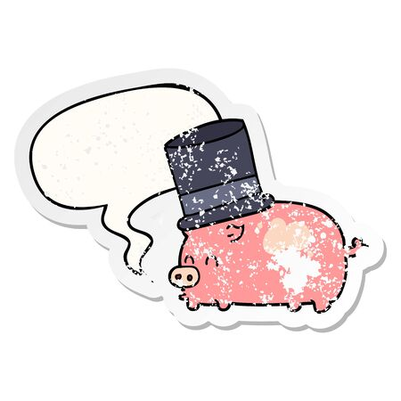 cartoon pig wearing top hat with speech bubble distressed distressed old sticker