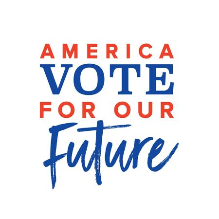 America Vote For Our Future Vector Text Illustration