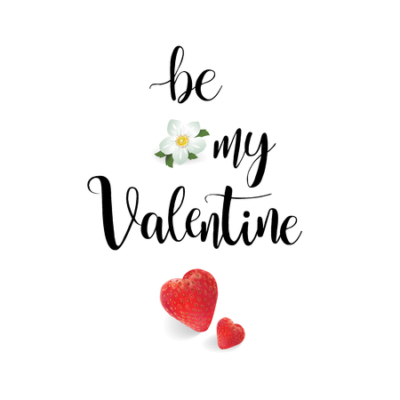 Be my Valentine February 14 vector calligraphy realistic strawberry heart and flower spring