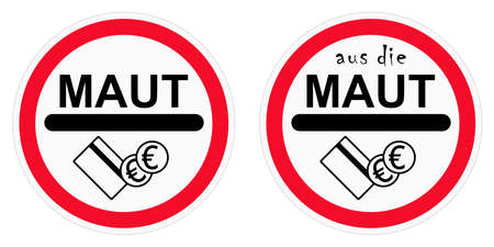 German Traffic sign street charges vector. Normal and with ironic meaning. White isolated background. Translation: Maut is street charge. Aus die ... is finished for.