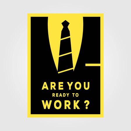 are you ready to work minimalist poster vintage vector illustration design Çizim