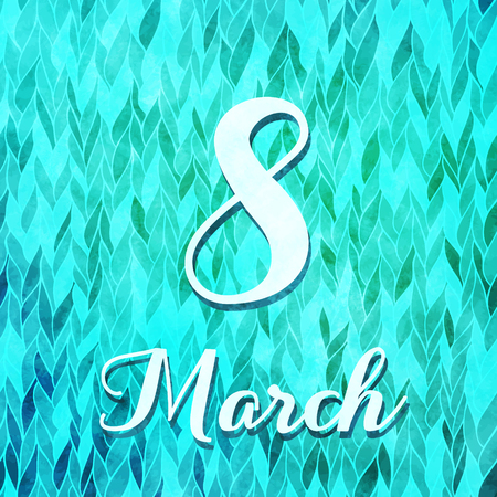 8 March on watercolor textured background. Vector greeting card for Womens day