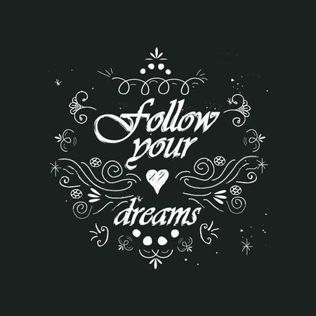 follow: Follow your dreams inspirational message
