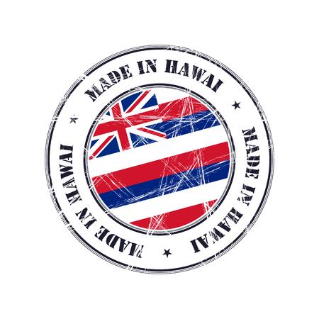 Fabriqué dans le timbre en caoutchouc grunge de Hawai avec le drapeau