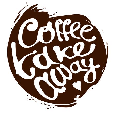Coffee take away hand draw lettering logo in circle blotch