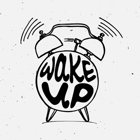 Hand draw Alarm clock illustration with lettering about wake up. Waking up reminder in sketched alarm clock. Иллюстрация