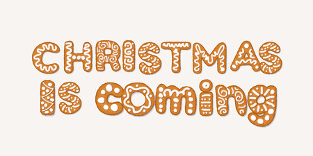 Christmas is coming concept with gingerbread cookies, covered in ice-sugar syrup, isolated on white. Christmas holiday cookie letters, cartoon vector illustration. Gingerbread new year and xmas cookie