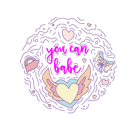 Doodle motivation text - you can babe in round form colored. Cute fun vector motivation quote with hearts, rainbow, bow and curved lines. You can baby among curved lines and cute set icons on white.