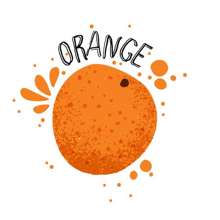Vector hand draw orange illustration. Slice of orange with juice splashes isolated on white background. Textured orange citrus sketch, juice citrus fruit, word Orange on top. Fresh ripe fruit