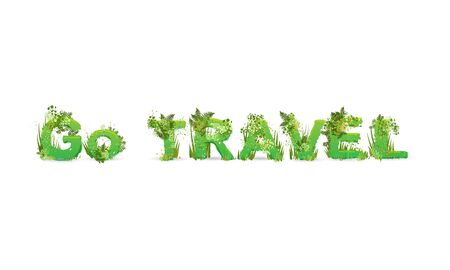 Vector illustration of word Go Travel with capital letters stylized as a rainforest, with green branches, leaves, grass and bushes next to them, isolated on white.