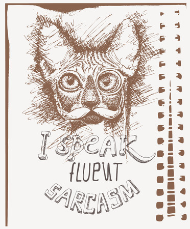 fluent: Vector sketch of a stylized kittens face with eyeglasses and text I speak fluent sarcasm. Hand-drawn cute fluffy cat with spectacles and mustache. Tshirt template.