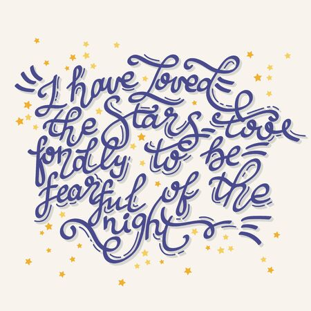 I have loved stars too fondly to be fearful of the night. Inspiring lettering for wall decoration